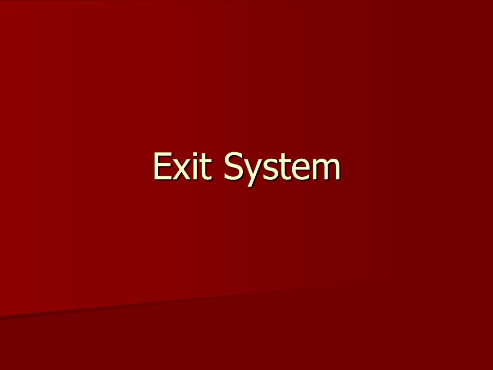 Exit System