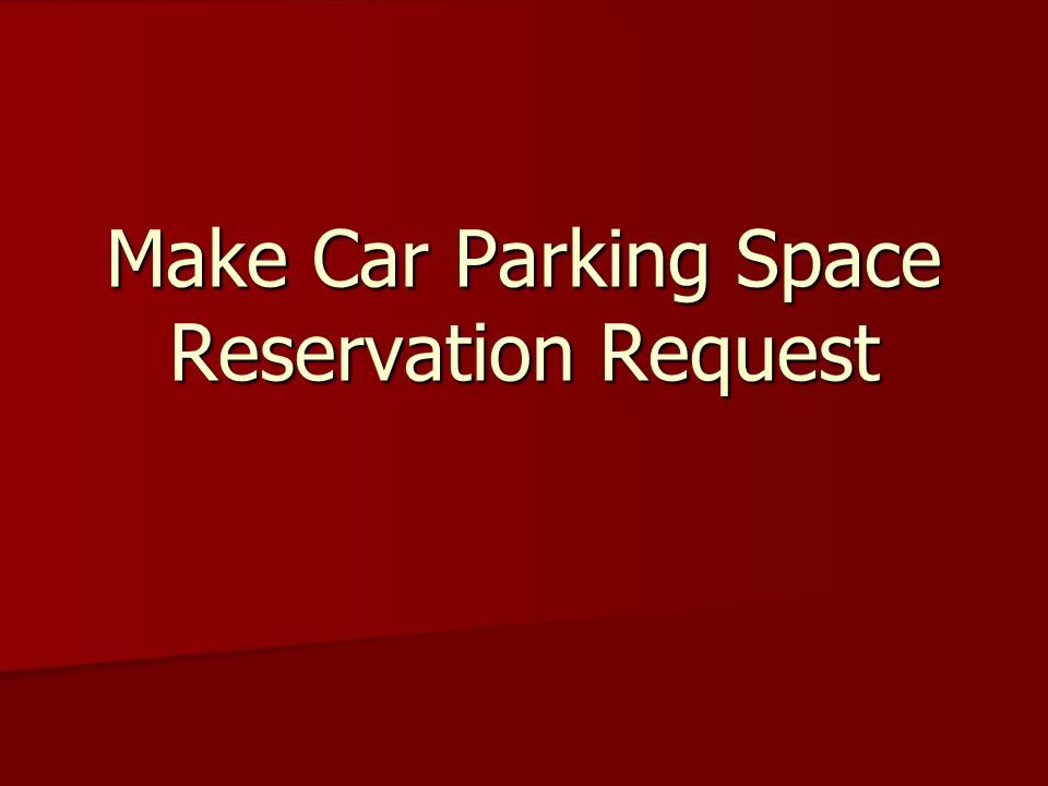 Make Car Parking Space Reservation Request