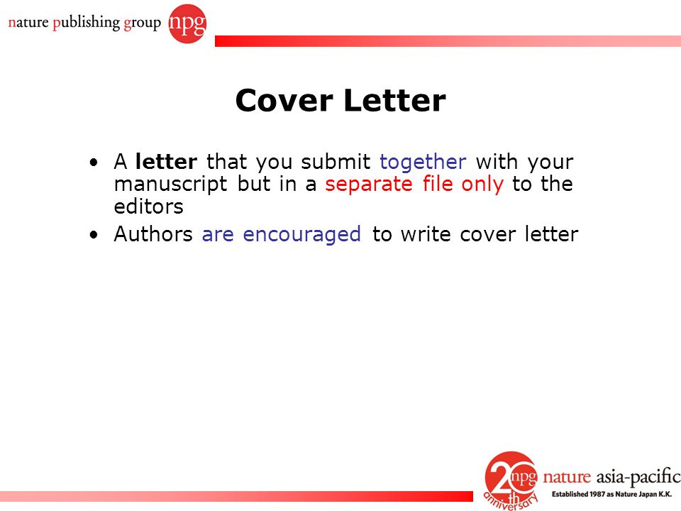 Rachel PC Won A letter that you submit together with your manuscript but in a separate file only to the editors Authors are encouraged to write cover