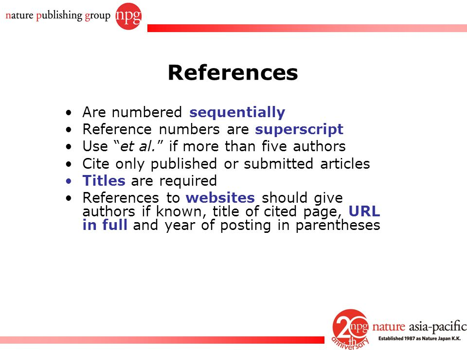 """Rachel PC Won References Are numbered sequentially Reference numbers are superscript Use """"et al."""" if more than five authors Cite only published or sub"""