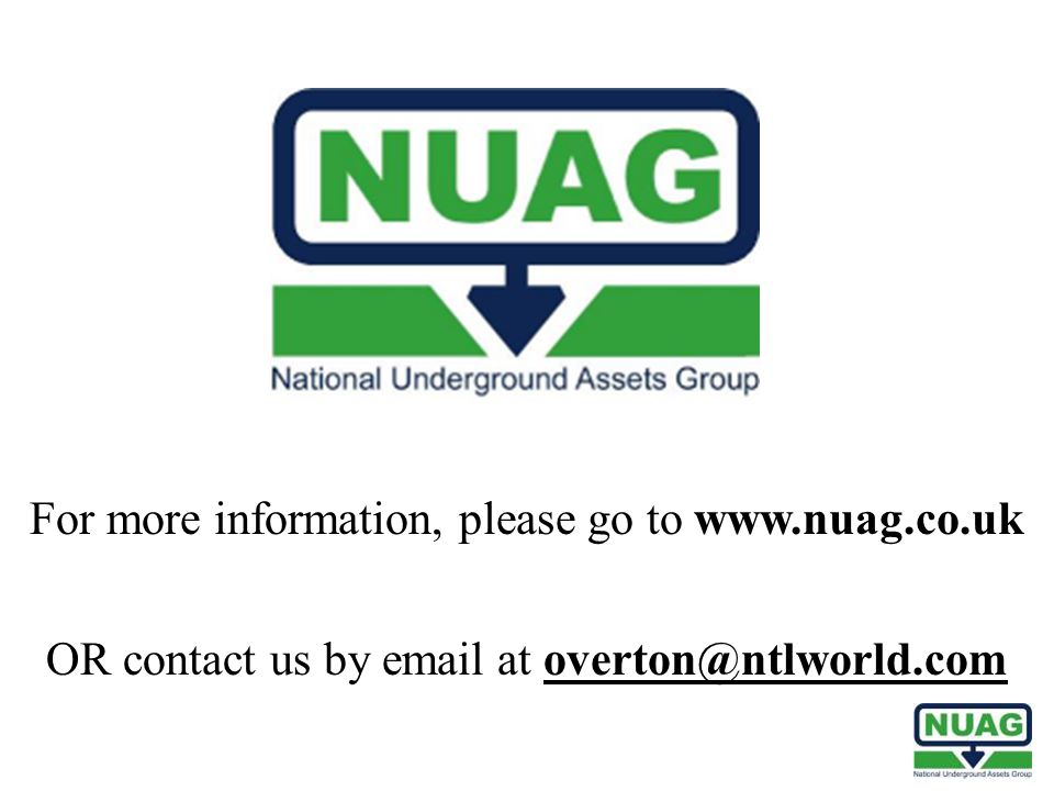 For more information, please go to www.nuag.co.uk OR contact us by email at overton@ntlworld.comoverton@ntlworld.com