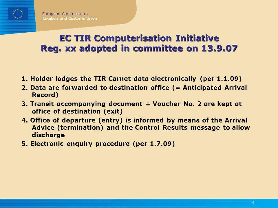 European Commission / Taxation and Customs Union 4 EC TIR Computerisation Initiative Reg.