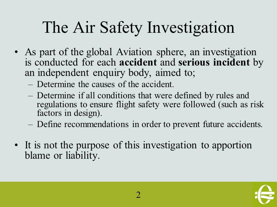 3 In Belgium; the Air Accident Investigation Unit.