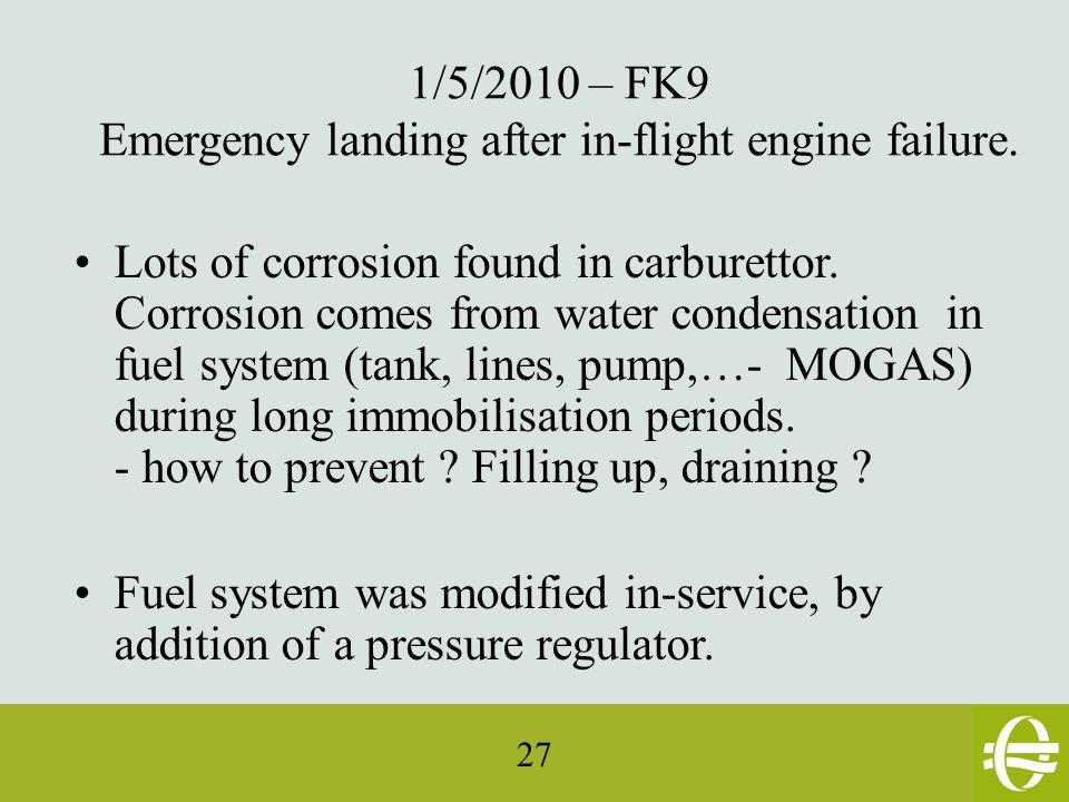 27 1/5/2010 – FK9 Emergency landing after in-flight engine failure.