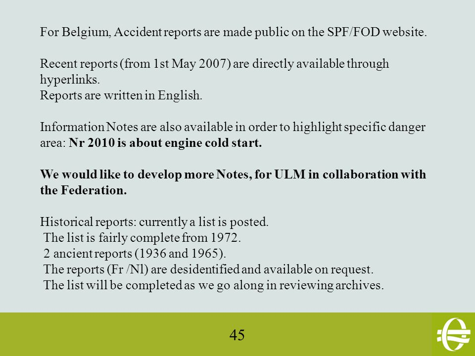 45 For Belgium, Accident reports are made public on the SPF/FOD website.