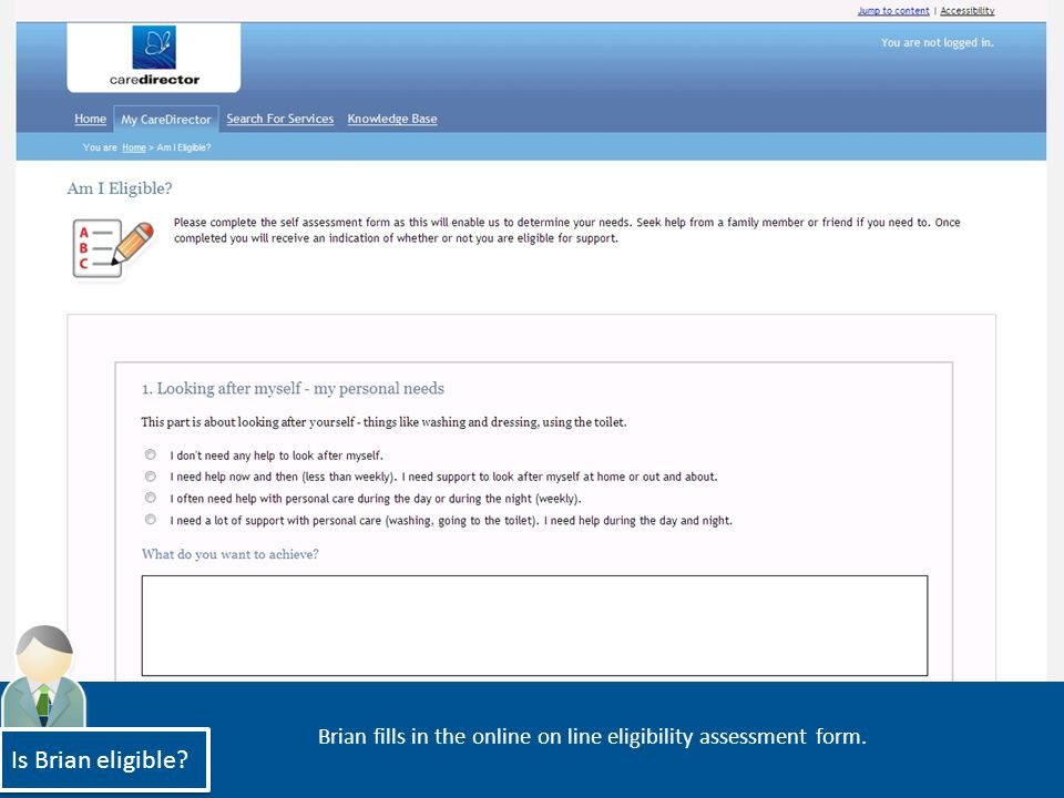 Brian fills in the online on line eligibility assessment form. Is Brian eligible?