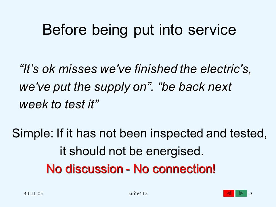 """30.11.05suite4123 Before being put into service """"It's ok misses we've finished the electric's, we've put the supply on"""". """"be back next week to test it"""