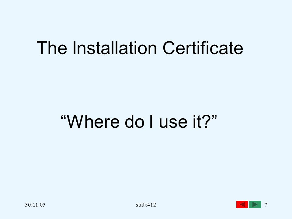 """30.11.05suite4127 The Installation Certificate """"Where do I use it?"""""""