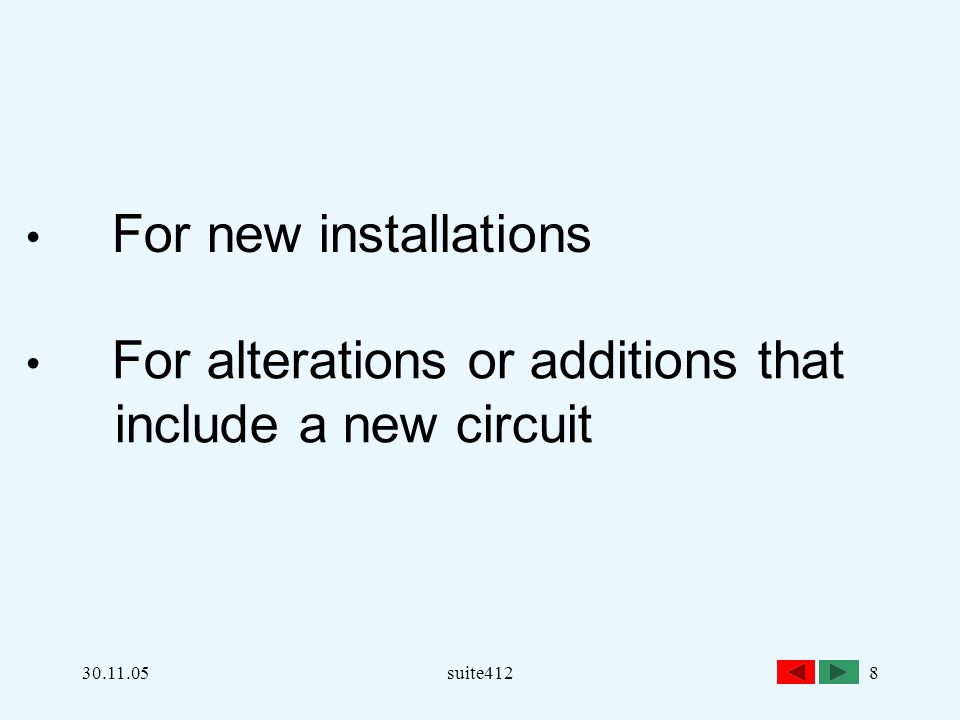 30.11.05suite4128 For new installations For alterations or additions that include a new circuit