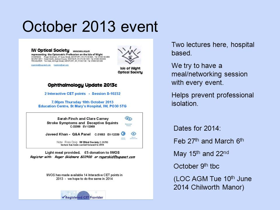 October 2013 event Two lectures here, hospital based.