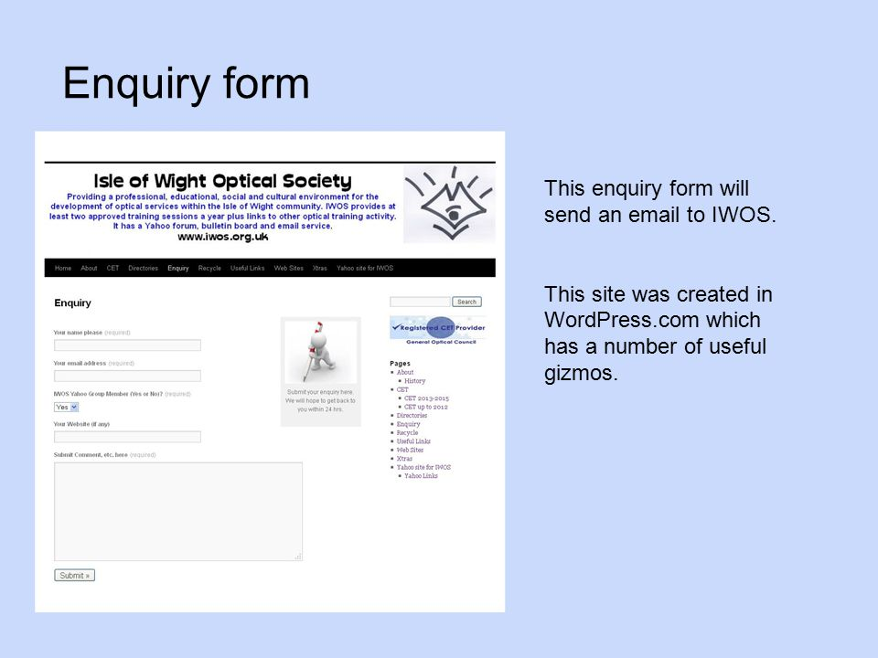 Enquiry form This enquiry form will send an email to IWOS.