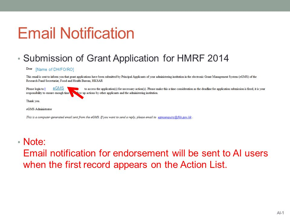 Email Notification Submission of Grant Application for HMRF 2014 Note: Email notification for endorsement will be sent to AI users when the first record appears on the Action List.