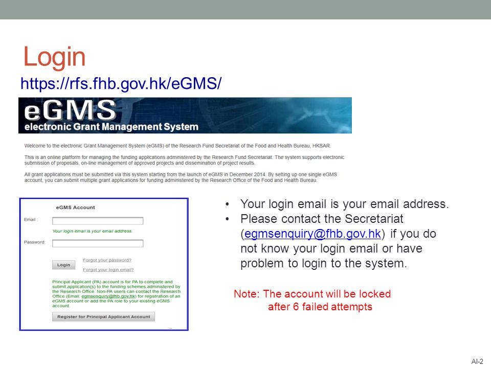 Login user@email.com rFS@2345 https://rfs.fhb.gov.hk/eGMS/ Note: The account will be locked after 6 failed attempts Your login email is your email address.
