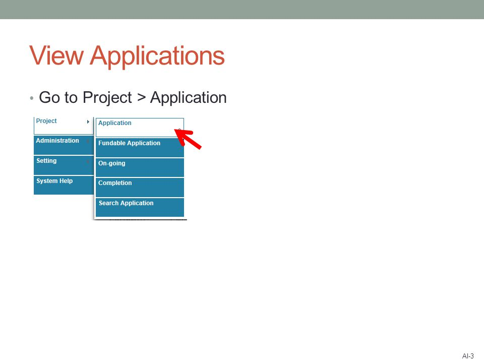 View Applications Go to Project > Application AI-3