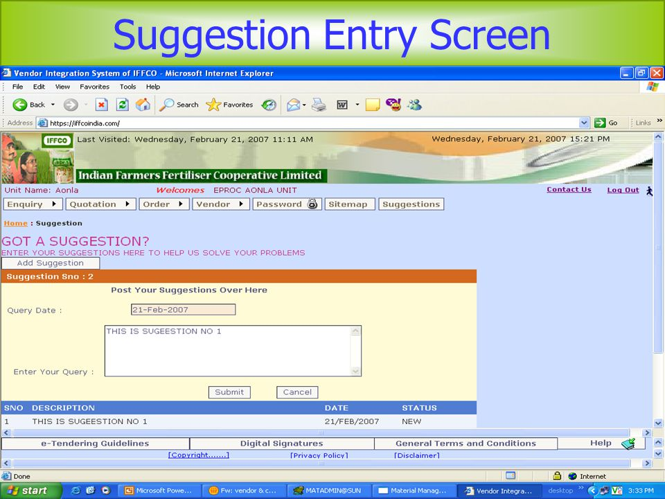Suggestion Entry Screen Give your vendor code In case of incorrect vendor code / no email id registered with us, you will get this error message In case of correct vendor code, password will be sent to email id registered with us After Submitting clarification, an email will be automatically send to concerned person