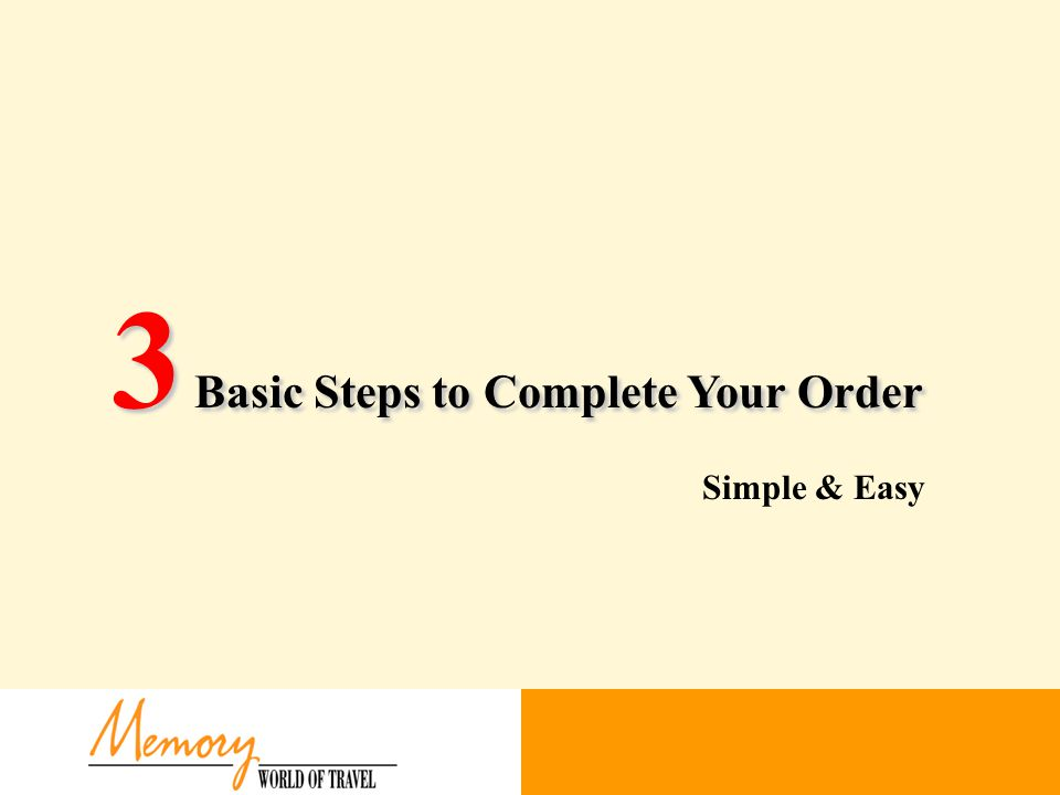 3 Basic Steps to Complete Your Order Simple & Easy