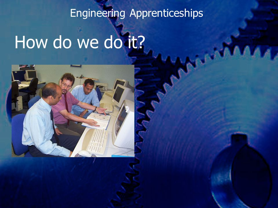 How do we do it Engineering Apprenticeships