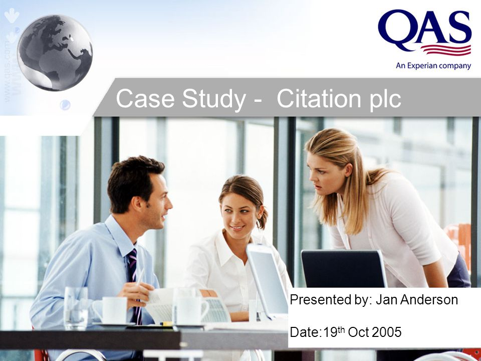 Presented by: Jan Anderson Date:19 th Oct 2005 Case Study - Citation plc