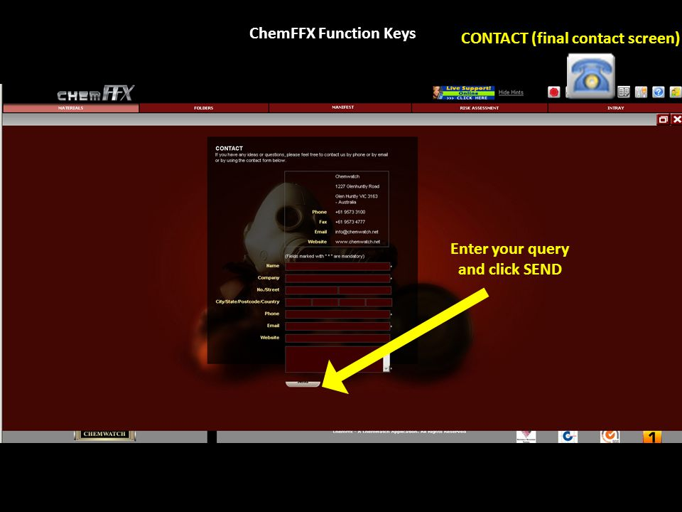 ChemFFX Function Keys CONTACT (final contact screen) Enter your query and click SEND