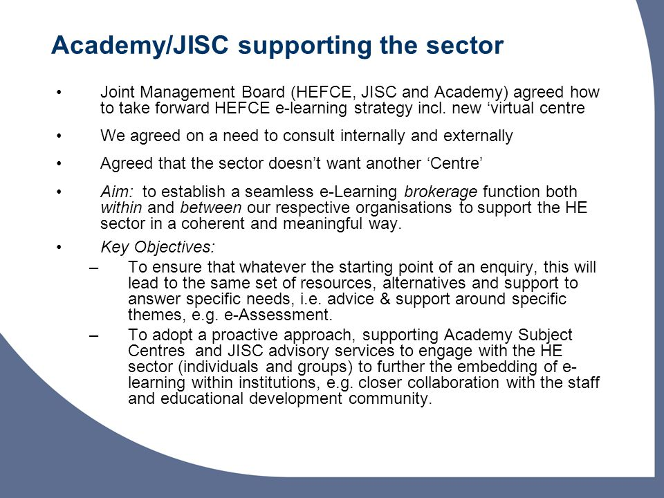 Joint Management Board (HEFCE, JISC and Academy) agreed how to take forward HEFCE e-learning strategy incl.