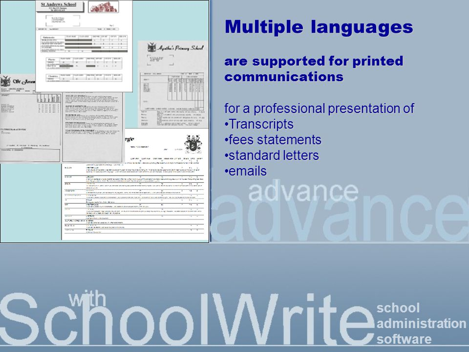 school administration software Multiple languages are supported for printed communications for a professional presentation of TranscriptsTranscripts fees statementsfees statements standard lettersstandard letters emailsemails