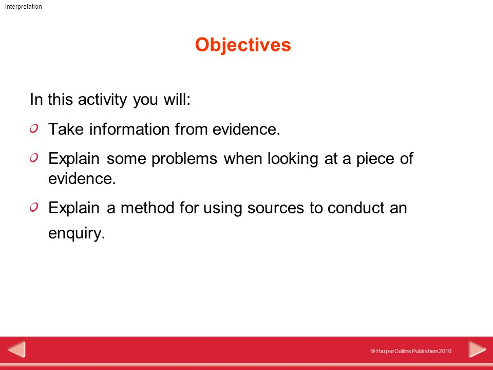 222 © HarperCollins Publishers 2010 Interpretation Objectives In this activity you will: Take information from evidence. Explain some problems when lo