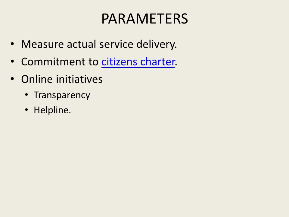 PARAMETERS Measure actual service delivery.