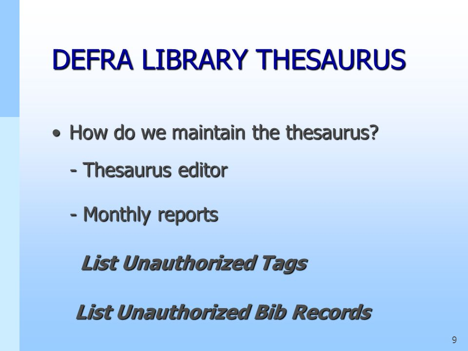 8 DEFRA LIBRARY THESAURUS How do we use the thesaurus How do we use the thesaurus.