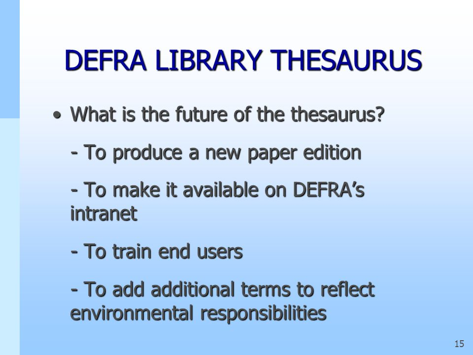 14 DEFRA LIBRARY THESAURUS How do we train staff in thesaurus use How do we train staff in thesaurus use.