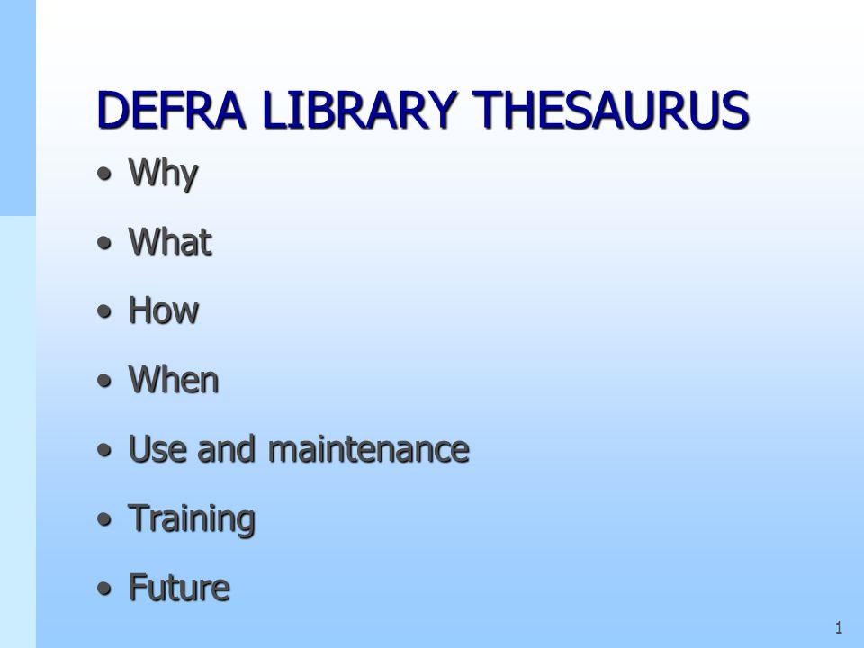 DEFRA LIBRARY THESAURUS Jenny Carpenter EUUG Conference, Paris 2002 c 2002 DEFRA