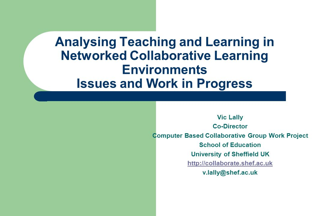 2 Overview This paper considers analyses of the relationship between teaching and learning in networked collaborative learning environments, using content analysis schemas.