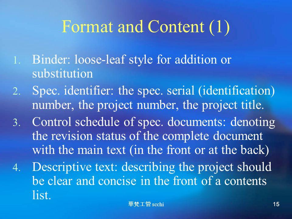 華梵工管 scchi 15 Format and Content (1) 1.Binder: loose-leaf style for addition or substitution 2.