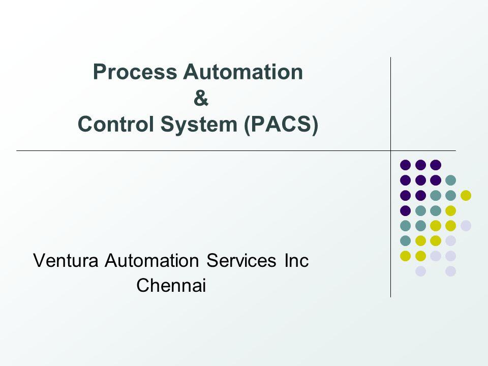 Process Automation & Control System (PACS) Ventura Automation Services Inc Chennai