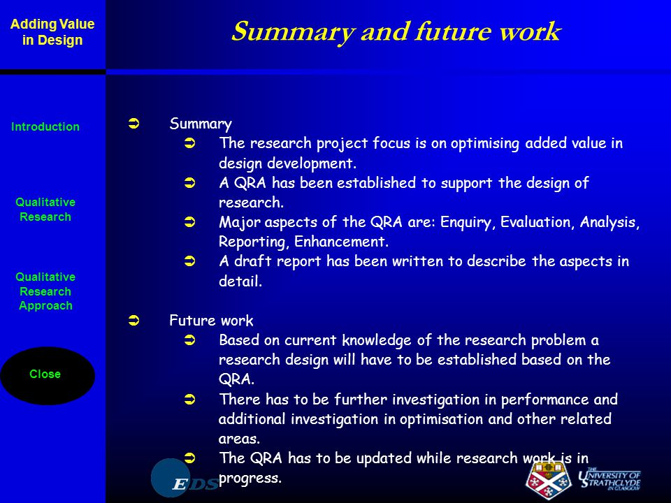  Summary  The research project focus is on optimising added value in design development.