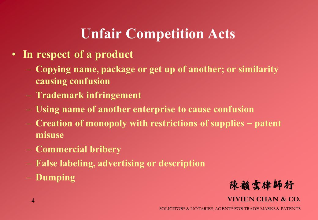 VIVIEN CHAN & CO. SOLICITORS & NOTARIES, AGENTS FOR TRADE MARKS & PATENTS 4 Unfair Competition Acts In respect of a product –Copying name, package or