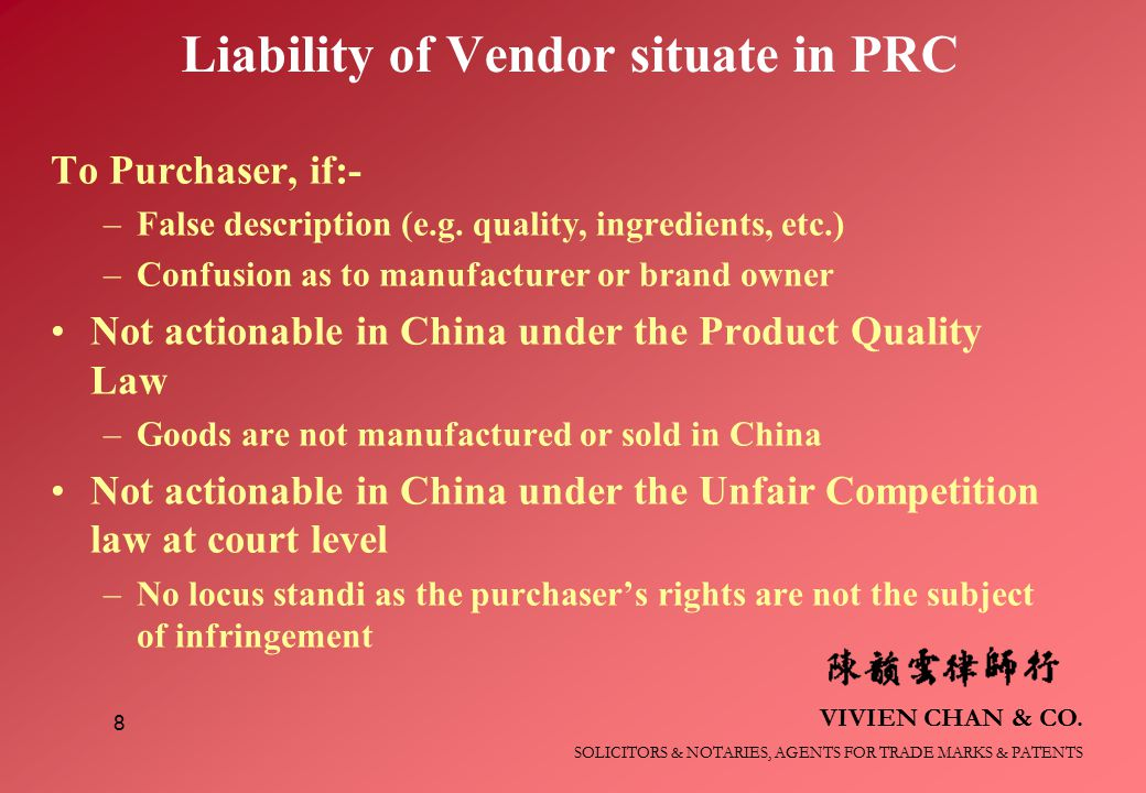 VIVIEN CHAN & CO. SOLICITORS & NOTARIES, AGENTS FOR TRADE MARKS & PATENTS 8 Liability of Vendor situate in PRC To Purchaser, if:- –False description (