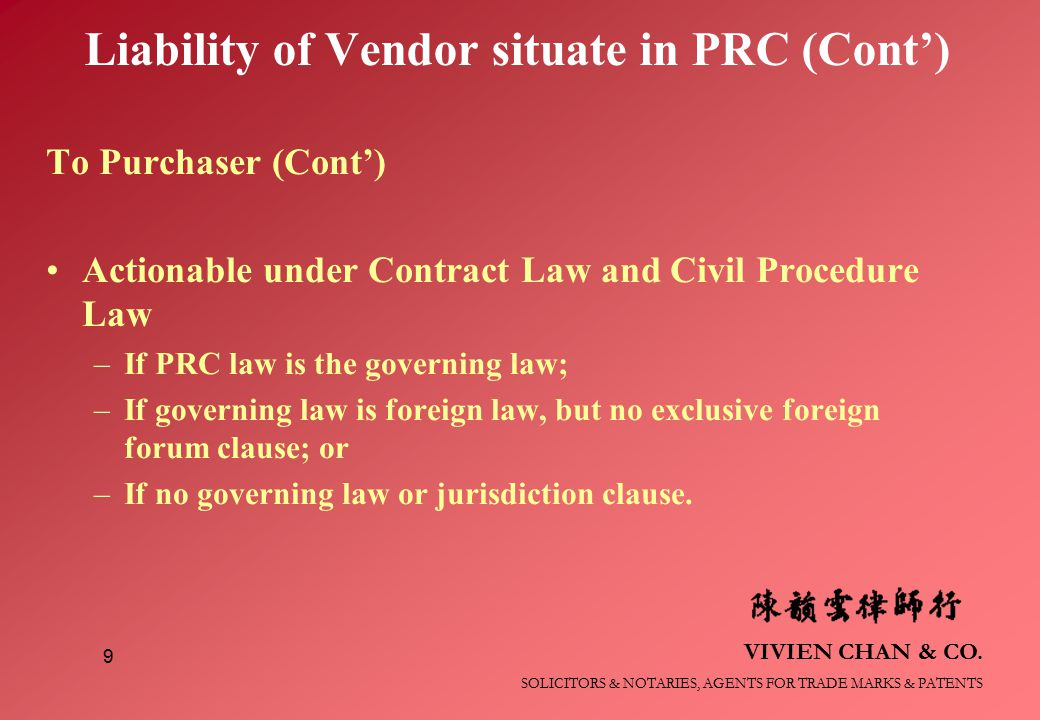 VIVIEN CHAN & CO. SOLICITORS & NOTARIES, AGENTS FOR TRADE MARKS & PATENTS 9 Liability of Vendor situate in PRC (Cont') To Purchaser (Cont') Actionable