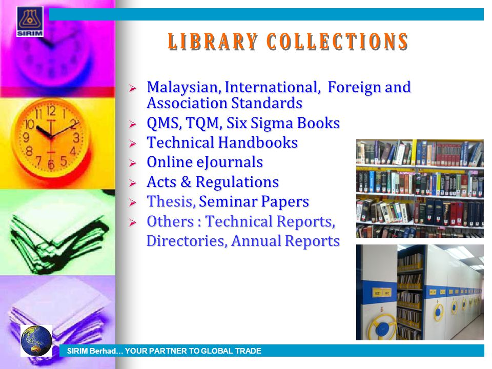  Malaysian, International, Foreign and Association Standards  QMS, TQM, Six Sigma Books  Technical Handbooks  Online eJournals  Acts & Regulation