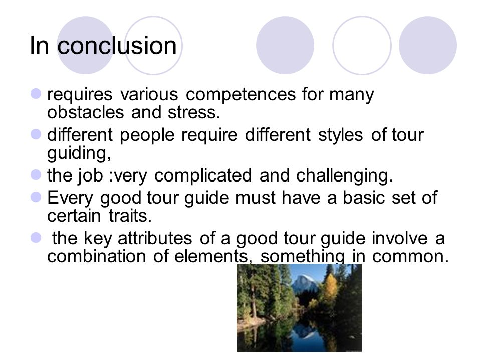 A Good Tour Guide Cross-cultural Awareness: Appreciate different religious beliefs and individual differences.