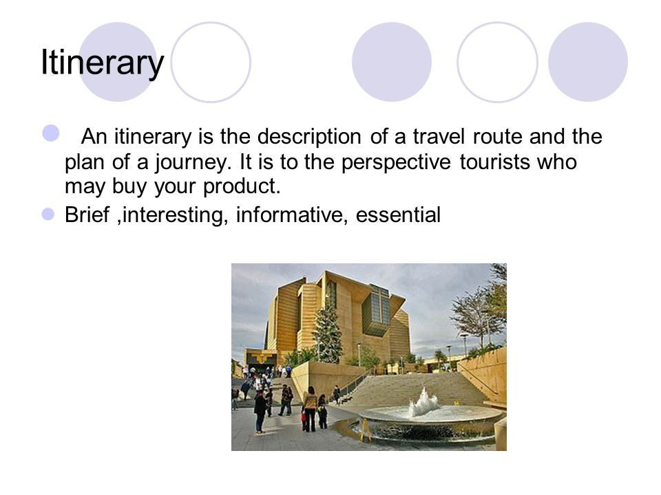 Part IV. Writing: Tour Itinerary Itinerary Elements of itinerary Sample :an itinerary