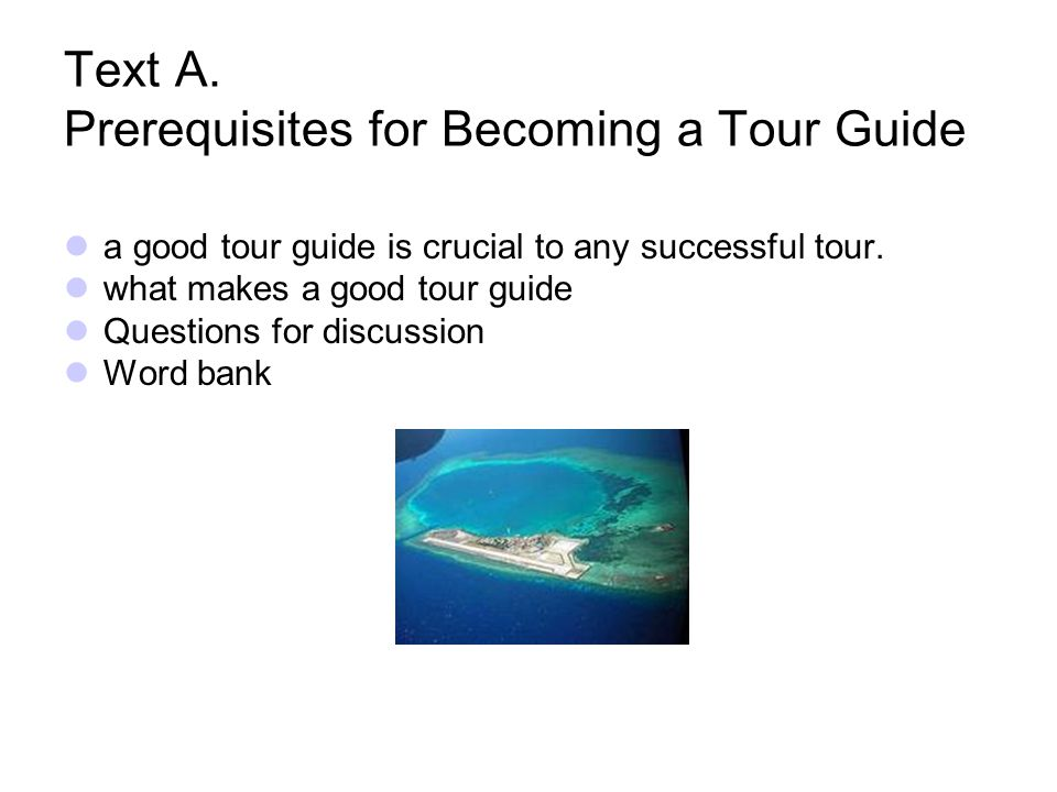 A Good Tour Guide Be Positive: failure as an opportunity to learn.