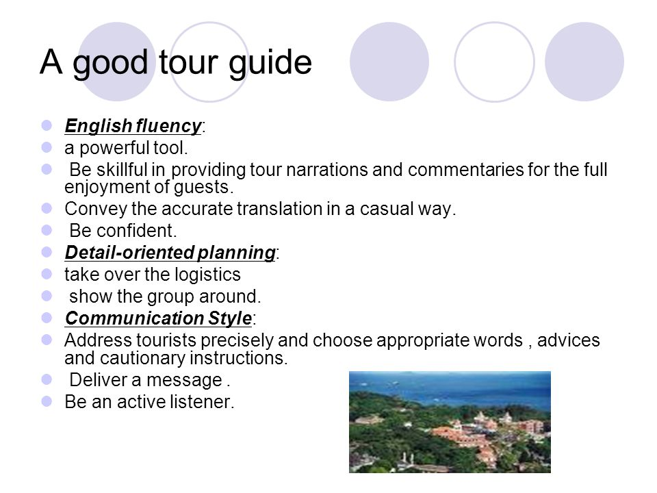 A good tour guide Patriotism: Be patriotic.