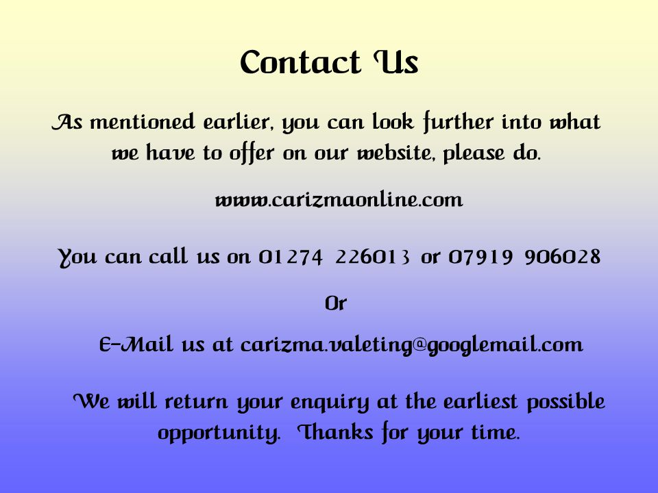 Contact Us As mentioned earlier, you can look further into what we have to offer on our website, please do.