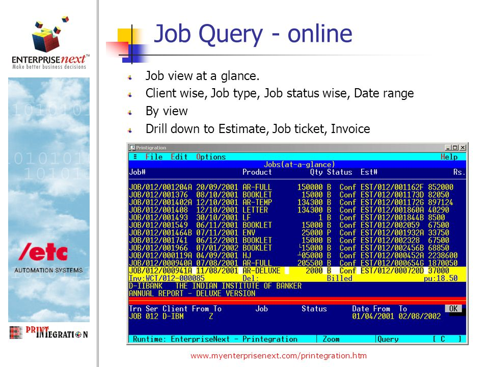 www.myenterprisenext.com/printegration.htm Job Query - online Job view at a glance.