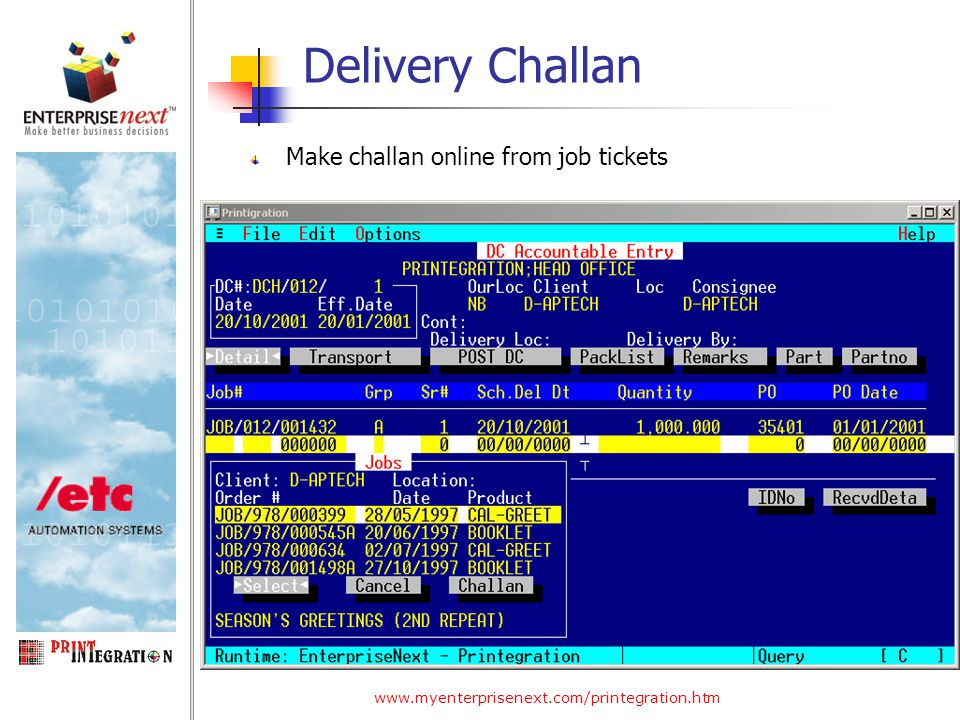 www.myenterprisenext.com/printegration.htm Delivery Challan Make challan online from job tickets