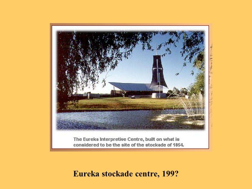 Eureka stockade centre, 199?