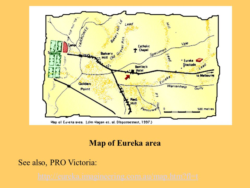Map of Eureka area http://eureka.imagineering.com.au/map.htm fl=t See also, PRO Victoria: