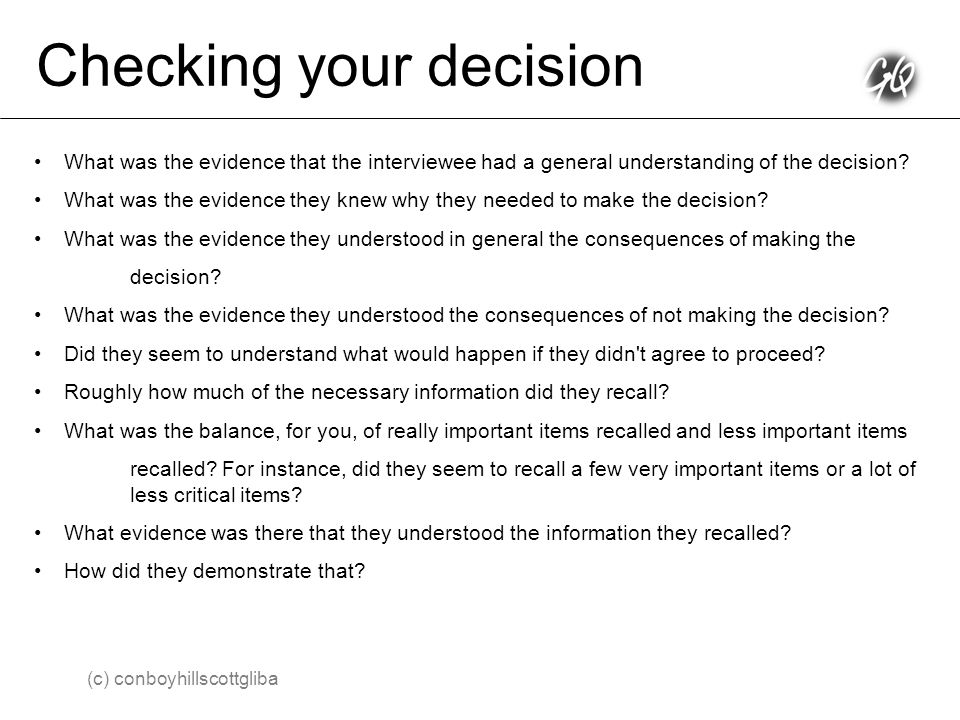 Checking your decision What was the evidence that the interviewee had a general understanding of the decision.