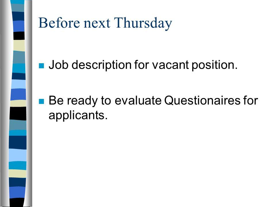 Before next Thursday Job description for vacant position.