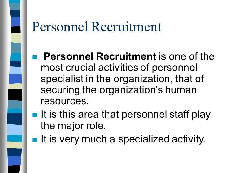Conclusion Basic recruitment tasks have focuses on: 1.